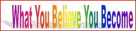Better Behavior - a function of believing